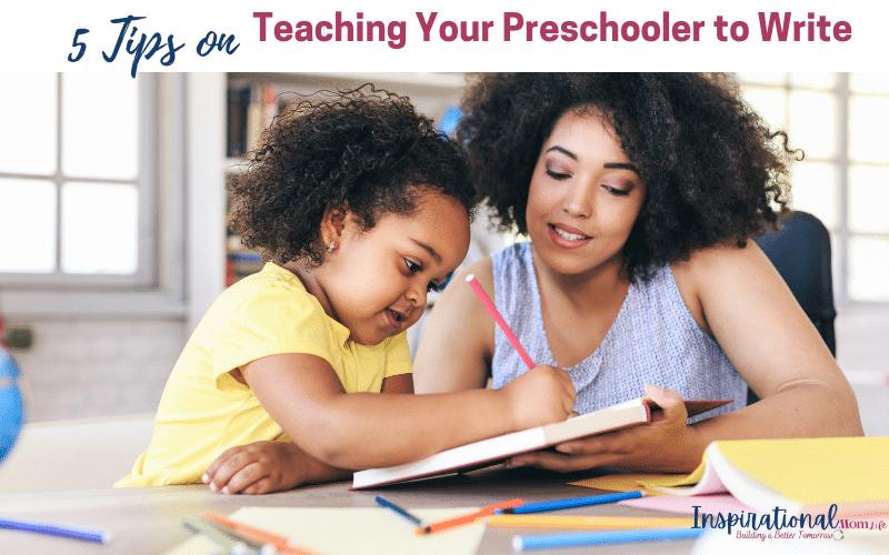5 Tips on Teaching your Preschooler to Write