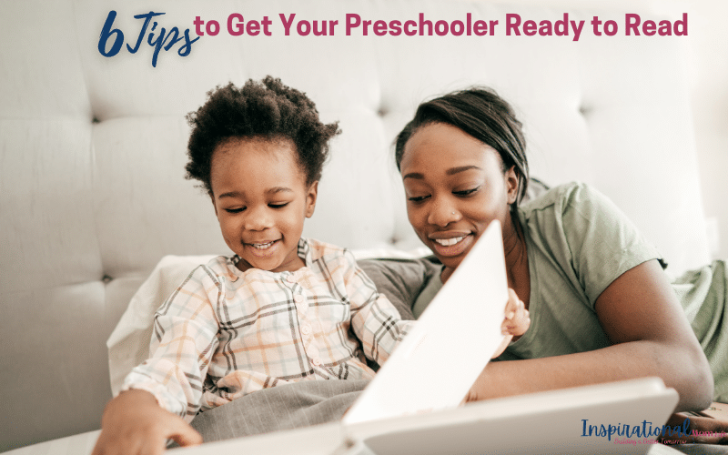 6 Tips to Get your Preschooler Ready to Read